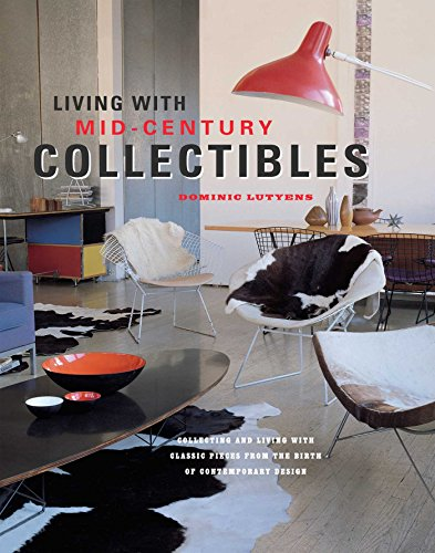 Living with Mid-Century Collectibles: Classic Pieces from the Birth of Contemporary Design