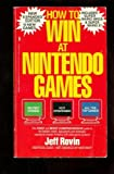 How to Win at Nintendo Games (0312920180) by Rovin, Jeff
