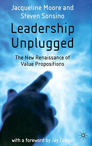Leadership Unplugged: The New Renaissance of Value Propositions