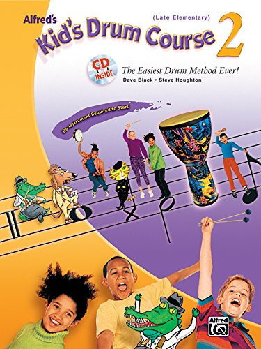 Alfred's Kid's Drum Course, Bk 2: The Easiest Drum Method Ever!, Book & CD