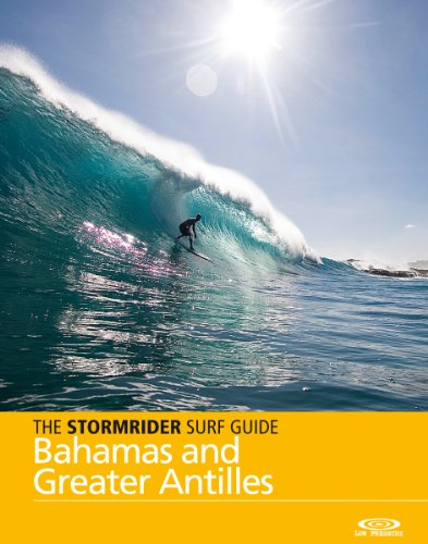 The Stormrider Surf Guide - Bahamas and Greater Antilles (The Stormrider Surf Guides)