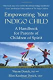 img - for Empowering Your Indigo Child: A Handbook for Parents of Children of Spirit book / textbook / text book