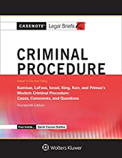 Casenote Legal Briefs: Criminal Procedure, Keyed to Kamisar, Lafave, Israel, King, Kerr, and Primus
