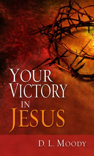Your Victory In Jesus, D L Moody