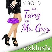 Ein Tanz mit Mr. Grey: Wer hat eigentlich die Wassermelone getragen? (Grey 2) | Emily Bold