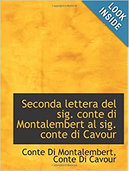 Seconda lettera del sig. conte di Montalembert al sig. conte di Cavour