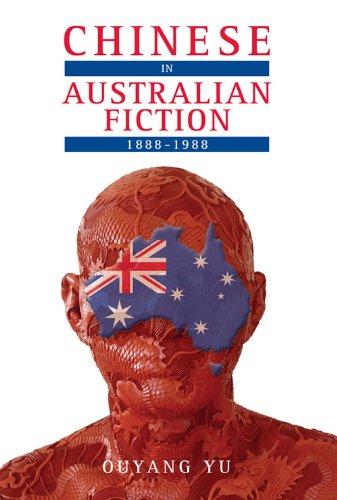 Chinese in Australian Fiction, 1888-1988, by Ouyang Yu