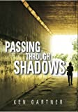 img - for Passing Through Shadows book / textbook / text book