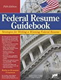 img - for Federal Resume Guidebook: Strategies for Writing a Winning Federal Resume (Federal Resume Guidebook: Write a Winning Federal Resume to Get in), 5th Edition by Kathryn Kraemer Troutman 5th (fifth) Edition (6/1/2011) book / textbook / text book