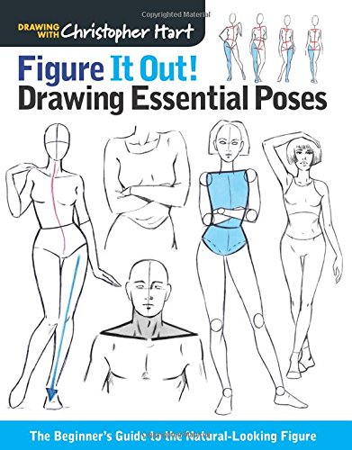 Figure It Out! Drawing Essential Poses: The Beginner's Guide to the Natural-Looking Figure (Christopher Hart Figure It Out!), by Christoph