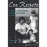 Con Respeto: Bridging the Distances Between Culturally Diverse Families and Schools : An Ethnographic Portrait ~ Guadalupe Vald�s