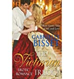 [ VICTORIAN EROTIC ROMANCE TRILOGY ] By Bisset, Gabrielle ( Author) 2013 [ Paperback ]