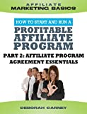 Affiliate Program Agreement Essentials (Merchant ABCs Basics for Successful Affiliate Marketing)