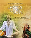Le yoga du son : Conseils pratiques pour chanter vos énergies (1CD audio)