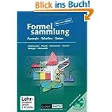 Formelsammlung bis zum Abitur - Mathematik - Physik - Astronomie - Chemie - Biologie - Informatik: Formelsammlung...