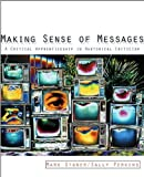 img - for Making Sense of Messages: A Critical Apprenticeship in Rhetorical Criticism by Perkins, Sally J., Stoner, Mark R., Stoner (2006) Paperback book / textbook / text book