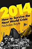 2014: How to Survive the Next World Crisis (1441169369) by Boyle, Nicholas