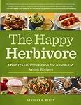 The Happy Herbivore Cookbook: Over 17...