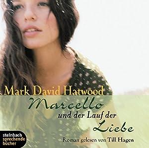 Marcello und der Lauf der Liebe Hörbuch