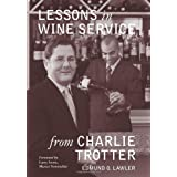 "Lessons in Wine Service (Lessons from Charlie Trotter)von ""Edmund O. Lawler"""