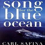 Song for the Blue Ocean | Carl Safina