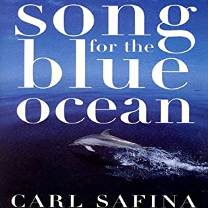 Song for the Blue Ocean | [Carl Safina]