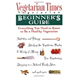 Vegetarian Times Vegetarian Beginner's Guide ~ the Editors of...