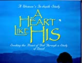A Heart Like His: Seeking the Heart of God Through a Study of David- Leader Kit (0767326539) by Beth Moore