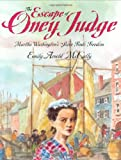 The Escape of Oney Judge: Martha Washingtons Slave Finds Freedom