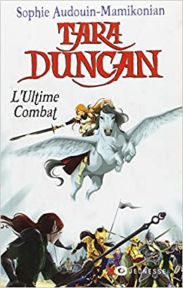 Tara Duncan - L'ultime Combat