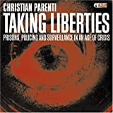Taking Liberties: Prisons, Policing and Surveillance in an Age of Crisis (AK Press Audio)