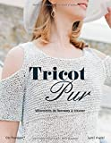 Tricot pur : Vêtements de femme à tricoter
