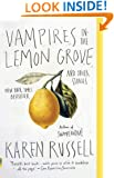 Vampires in the Lemon Grove: And Other Stories (Vintage Contemporaries)