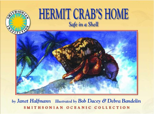 Hermit Crab's Home: Safe in a Shell - a Smithsonian Oceanic Collection Book (Mini book)