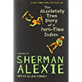 The Absolutely True Diary of a Part-Time Indian ~ Sherman Alexie