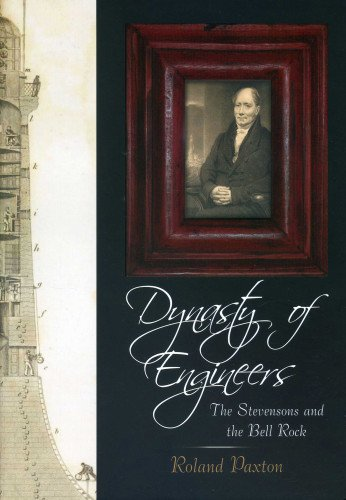 Dynasty of Engineers: The Stevensons and the Bell Rock