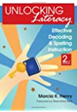 Unlocking Literacy: Effective Decoding and Spelling Instruction, Second Edition