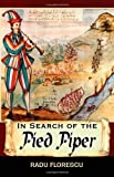 In Search of the Pied Piper (1844013391) by Florescu, Radu