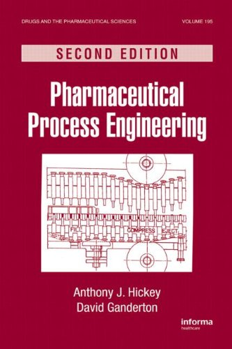 Pharmaceutical Process Engineering, Second Edition (Drugs And The Pharmaceutical Sciences)