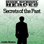 High School Heroes: Secrets of the Past | James Mascia