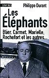 echange, troc Philippe Durant - Les éléphants : Blier, Carmet, Marielle, Rochefort et les autres...