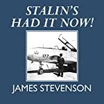 Stalin's Had It Now! | James Stevenson