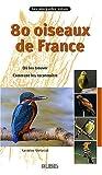 echange, troc Sandrine Stefaniak - 80 oiseaux de France