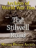 Archive of World War Two - The Stilwell Road