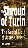 The Shroud of Turin: The Burial Cloth of Jesus Christ? (0385150423) by Wilson, Ian