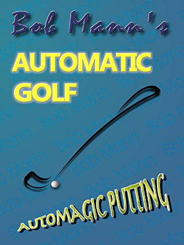 Bob Mann's Automagic Putting