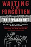 img - for Waiting To Be Forgotten: Stories of Crime and Heartbreak, Inspired by The Replacements book / textbook / text book