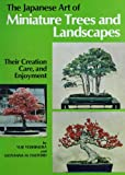 img - for The Japanese Art of Minature Trees and Landscapes: Their Creation, Care, and Enjoyment book / textbook / text book
