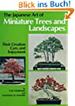 The Japanese Art of Minature Trees an...