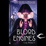 Blood Engines: A Marla Mason Novel (       UNABRIDGED) by T. A. Pratt Narrated by Jessica Almasy, T. A. Pratt